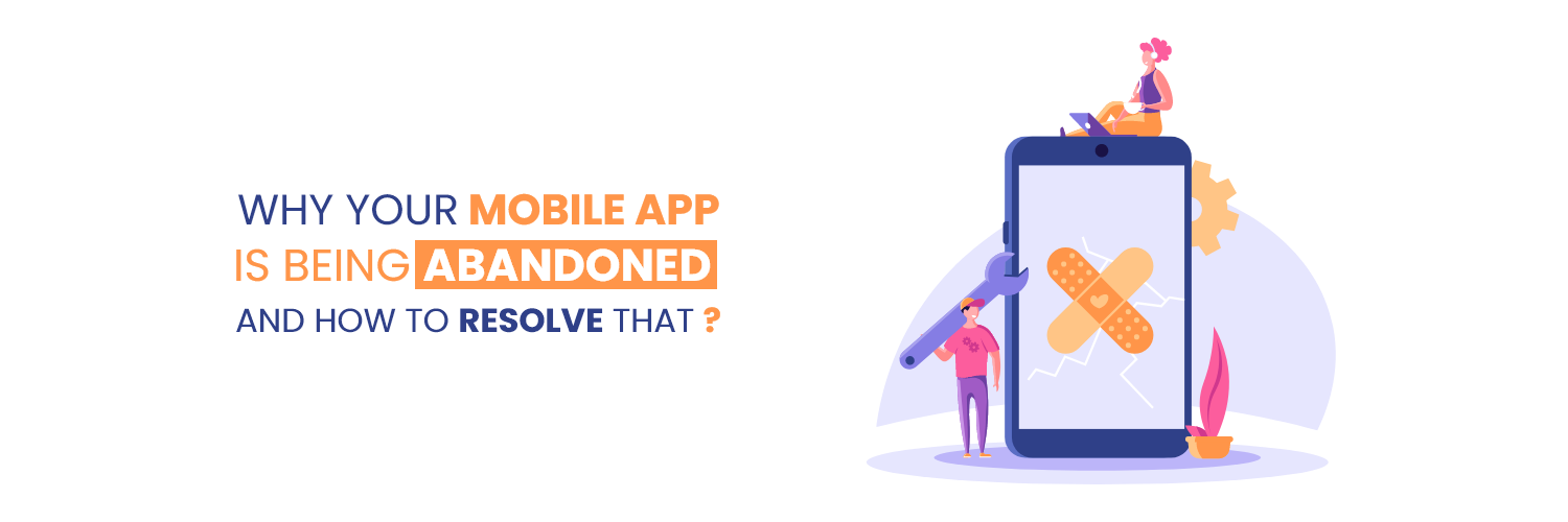 why mobile apps abandon and how to resolve that?