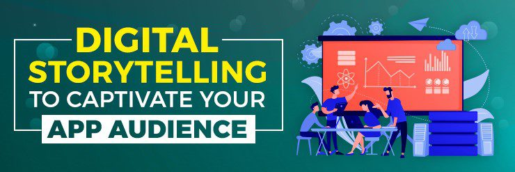 Digital marketing to captivate your app audience